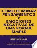 libro Como Eliminar Pensamientos Y Emociones Negativas De Una Forma Sencilla Y Eficaz