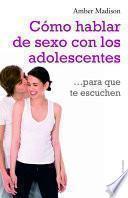 libro Cómo Hablar De Sexo Con Los Adolescentes Para Que Te Escuchen