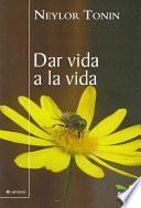 libro Dar Vida A La Vida/ Give Life To Life