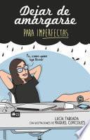 libro Dejar De Amargarse Para Imperfectas