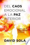 libro Del Caos Emocional A La Paz Interior: Como Lograr Una Sanacion Integral