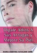 libro Dígale Adiós A Sus Arrugas Y Mejore Su Piel