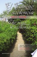 libro El Camino A La Excelencia/the Road To Excellence