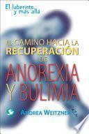 libro El Camino Hacia La Recuperacion De Anorexia Y Bulimia: El Laberinto Y Mas Alla