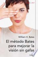 libro El Método Bates Para Mejorar La Visión Sin Gafas