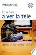 libro Enséñale A Ver La Tele
