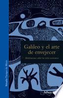 libro Galileo Y El Arte De Envejecer