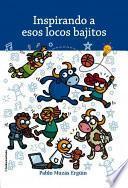 libro Inspirando A Esos Locos Bajitos