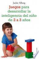 libro Juegos Para Desarrollar La Inteligencia Del Niño De 2 A 3 Años