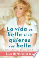 libro La Vida Es Bella Si La Quieres Ver Bella