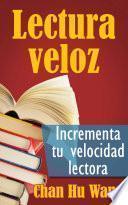 libro Lectura Veloz: Incrementa Tu Velocidad Lectora