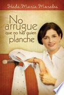libro No Arrugue Que No Hay Quien Planche