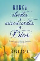 libro Nunca Olvides La Misericordia De Dios