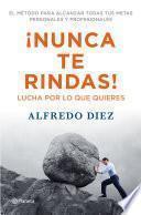 libro ¡nunca Te Rindas!