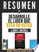 libro Resumen De  Desarrolle El Lider Que Esta En Usted   De John C. Maxwell