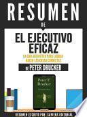 libro Resumen De  El Ejecutivo Eficaz: La Guia Definitiva Para Lograr Hacer Las Cosas Correctas   De Peter Drucker