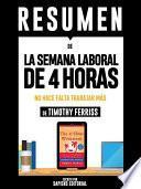 libro Resumen De  La Semana Laboral De 4 Horas: No Hace Falta Trabajar Mas   De Timothy Ferriss
