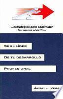 libro S' El L¡der De Tu Desarrollo Profesional