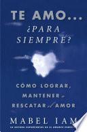libro Te Amo... ¿para Siempre? (i Love You. Now What?)