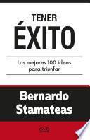 libro Tener éxito. Las Mejores 100 Ideas Para Triunfar