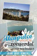 libro ¡acapulco, Cómo Te Recuerdo!