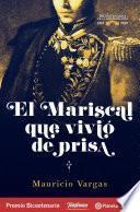 libro El Mariscal Que Vivió De Prisa