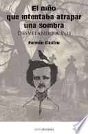 libro El NiÑo Que Intentaba Atrapar Una Sombra