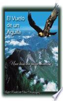libro El Vuelo De Un Aguila