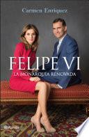 libro Felipe Vi. La Monarquía Renovada