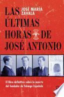 libro Las últimas Horas De José Antonio