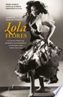 libro Lola Flores. Cultura Popular, Memoria Sentimental E Historia Del Espectáculo