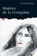 libro Mujeres De La Conquista