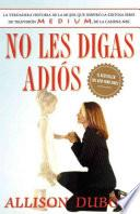 libro No Les Digas Adiós (don T Kiss Them Good Bye)