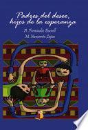 libro Padres Del Deseo, Hijos De La Esperanza