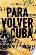 libro Para Volver A Cuba