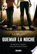 libro Quemar La Noche