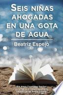 libro Seis Niñas Ahogadas En Una Gota De Agua