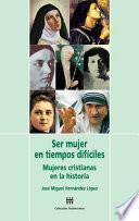 libro Ser Mujer En Tiempos Difíciles