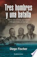 libro Tres Hombres Y Una Batalla