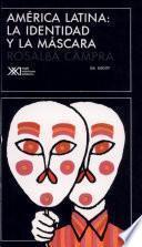 libro América Latina, La Identidad Y La Máscara