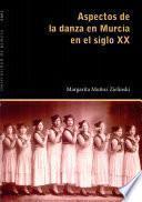 libro Aspectos De La Danza En Murcia En El Siglo Xx
