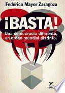libro ¡basta! Una Democracia Diferente, Un Orden Mundial Distinto
