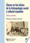 libro Claves En Los Inicios De La Antropología Social Y Cultural Española