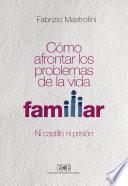 libro Cómo Afrontar Los Problemas De La Vida Familiar