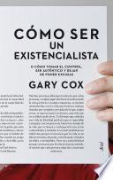 libro Cómo Ser Un Existencialista