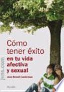 libro Cómo Tener éxito En Tu Vida Afectiva Y Sexual