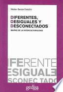 libro Diferentes, Desiguales Y Desconectados
