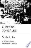 libro Doña Loba: Una Historia De Cacicazgo Y Poder