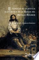 libro El Ejercicio De La Justicia EclesiÁstica En La Huelva Del Antiguo RÉgimen