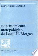 libro El Pensamiento Antropológico De Lewis H. Morgan